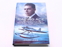 RACING ACE The Fights and Flights Of Samuel 'Kink' Kinkead DSO DSC DFC (Lewis 2011)